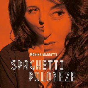 Monika Mariotti Spaghetti Poloneze_okladka